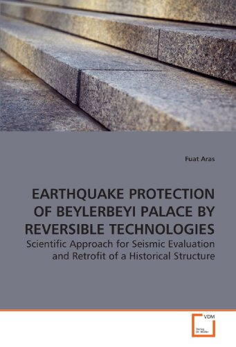 EARTHQUAKE PROTECTION OF BEYLERBEYI PALACE BYREVERSIBLE TECHNOLOGIES: Scientific Approach for ...