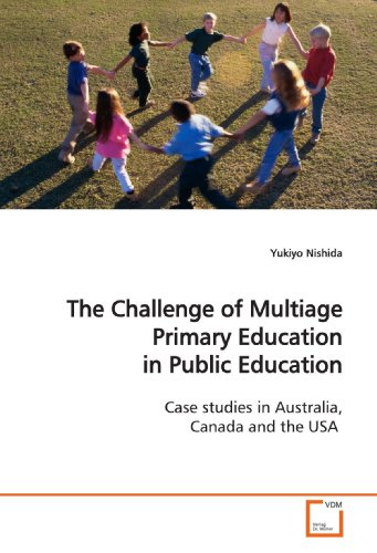 The Challenge of Multiage Primary Education in Public Education: Case studies in Australia, Canada ...