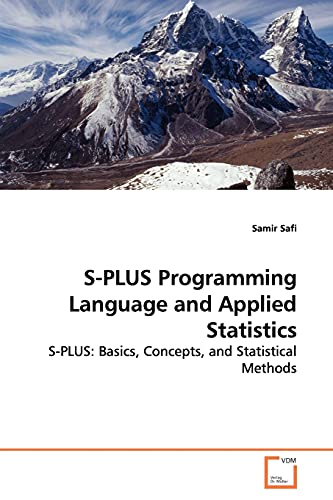 9783639147902: S-PLUS Programming Language and Applied Statistics: S-PLUS: Basics, Concepts, and Statistical Methods