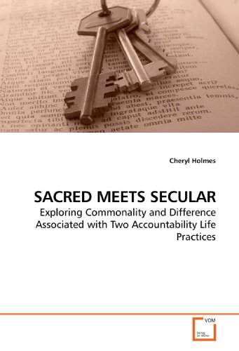 9783639149203: SACRED MEETS SECULAR: Exploring Commonality and Difference Associated with Two Accountability Life Practices