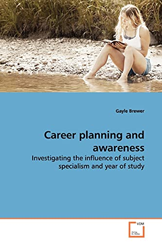 9783639149296: Career planning and awareness: Investigating the influence of subject specialism and year of study