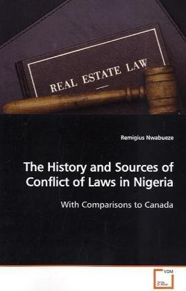 The History and Sources of Conflict of Laws in Nigeria: With Comparisons to Canada (Paperback): ...