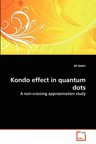 9783639150056: Kondo effect in quantum dots: A non-crossing approximation study