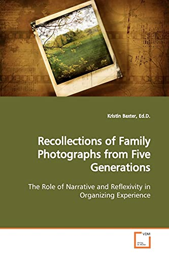 9783639150148: Recollections of Family Photographs from Five Generations: The Role of Narrative and Reflexivity in Organizing Experience