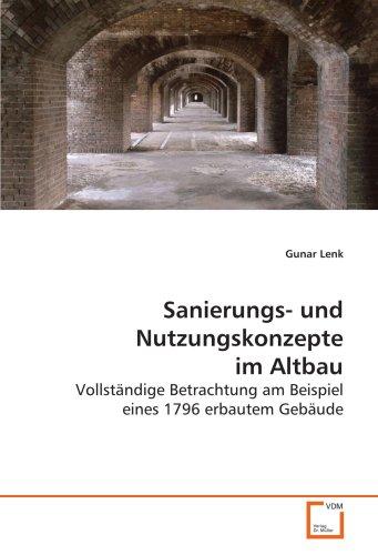 9783639150209: Sanierungs- und Nutzungskonzepte im Altbau: Vollständige Betrachtung am Beispiel eines 1796 erbautem Gebäude