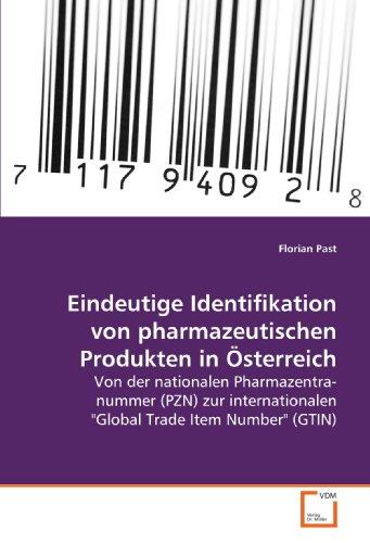 9783639151152: Eindeutige Identifikation von pharmazeutischen Produkten in Österreich: Von der nationalen Pharmazentralnummer (PZN) zur internationalen