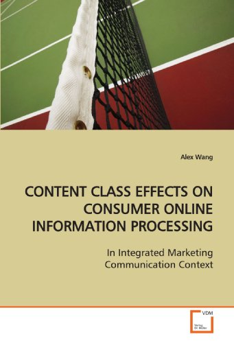 CONTENT CLASS EFFECTS ON CONSUMER ONLINE INFORMATION PROCESSING: In Integrated Marketing ...