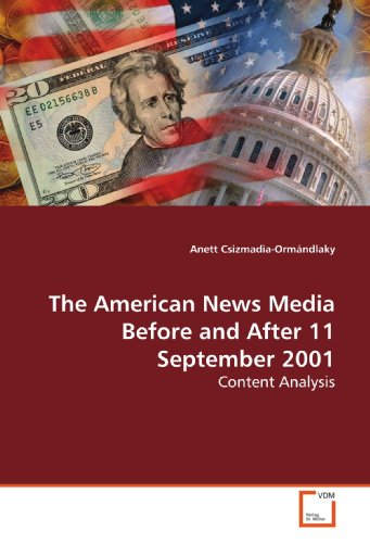 The American News Media Before and After 11 September 2001: Anett Csizmadia-Orm�ndlaky