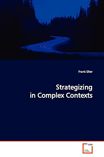 9783639152746: Strategizing in Complex Contexts