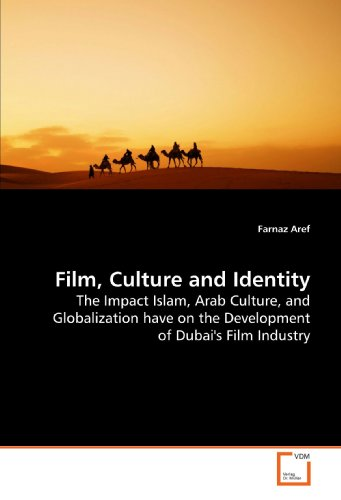 9783639152777: Film, Culture and Identity: The Impact Islam, Arab Culture, and Globalization have on the Development of Dubai's Film Industry