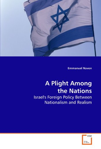 9783639152913: A Plight Among the Nations: Israel's Foreign Policy Between Nationalism and Realism