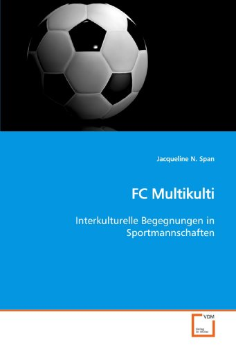 FC Multikulti: Jacqueline N. Span