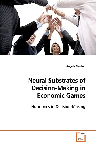 9783639153521: Neural Substrates of Decision-Making in Economic Games: Hormones in Decision-Making