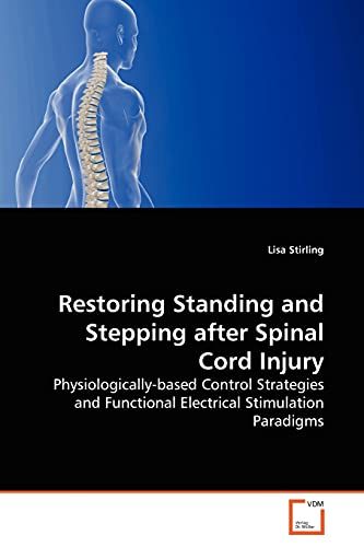 9783639156447: Restoring Standing and Stepping after Spinal Cord Injury: Physiologically-based Control Strategies and Functional Electrical Stimulation Paradigms