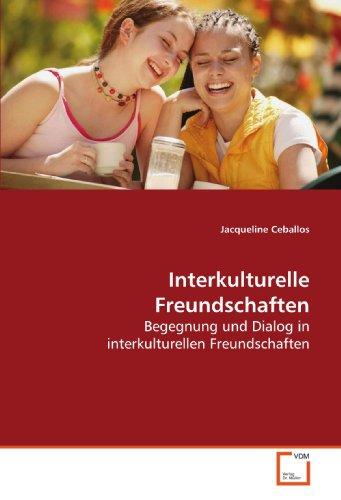 9783639156584: Interkulturelle Freundschaften: Begegnung und Dialog in interkulturellen Freundschaften (German Edition)