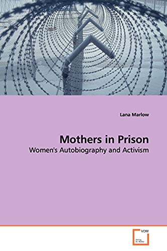 Mothers in Prison: Lana Marlow (author)