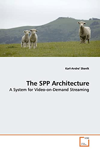 9783639157215: The SPP Architecture: A System for Video-on-Demand Streaming