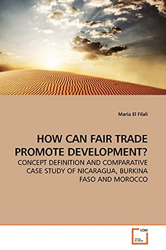9783639157253: HOW CAN FAIR TRADE PROMOTE DEVELOPMENT?: CONCEPT DEFINITION AND COMPARATIVE CASE STUDY OF NICARAGUA, BURKINA FASO AND MOROCCO