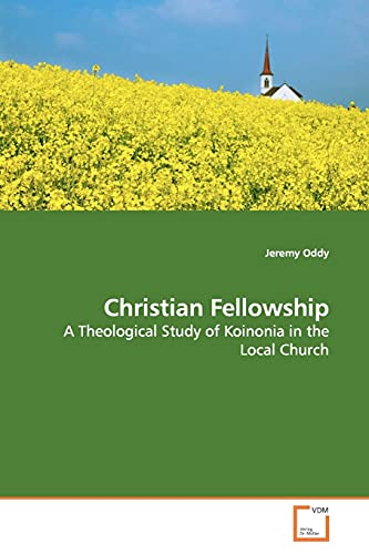 Christian Fellowship: A Theological Study of Koinonia: Jeremy Oddy