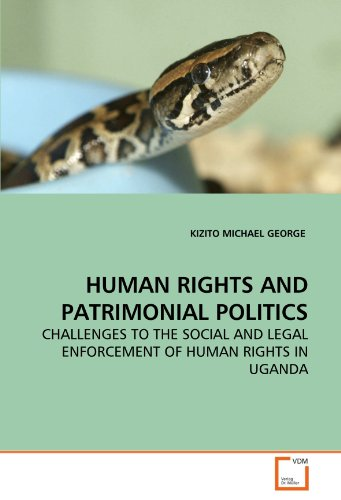 HUMAN RIGHTS AND PATRIMONIAL POLITICS: CHALLENGES TO THE SOCIAL AND LEGAL ENFORCEMENT OF HUMAN ...