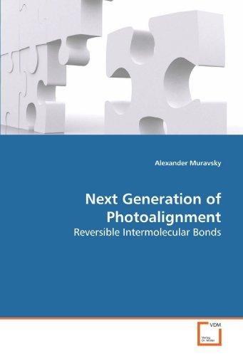 9783639159127: Next Generation of Photoalignment: Reversible Intermolecular Bonds
