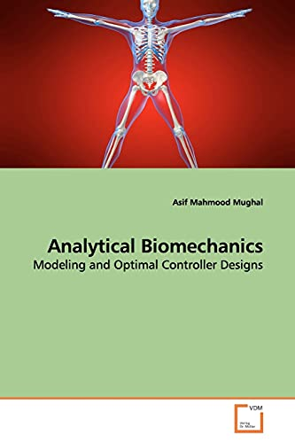 9783639159219: Analytical Biomechanics: Modeling and Optimal Controller Designs