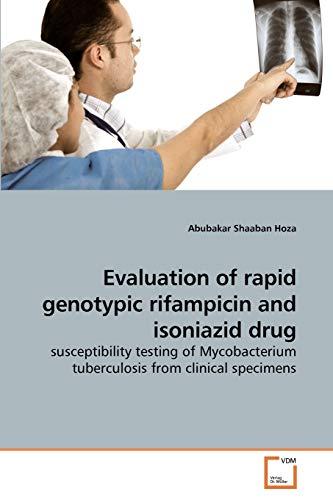 Evaluation of Rapid Genotypic Rifampicin and Isoniazid Drug (Paperback): Abubakar Shaaban Hoza