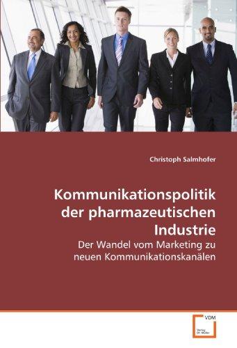 9783639160116: Kommunikationspolitik der pharmazeutischen Industrie: Der Wandel vom Marketing zu neuen Kommunikationskanälen