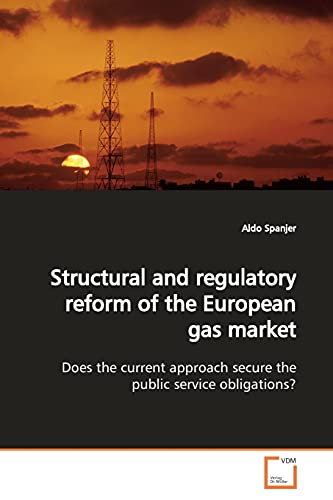 Structural and regulatory reform of the European gas market: Does the current approach secure the ...