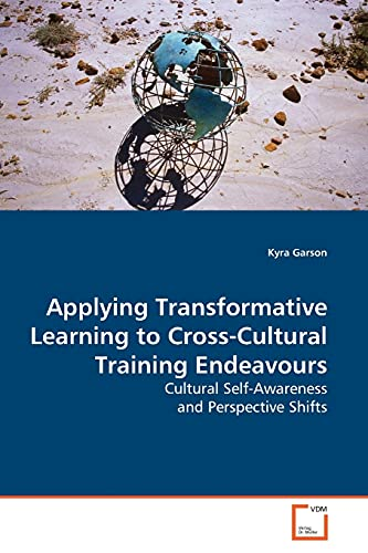 9783639161687: Applying Transformative Learning to Cross-Cultural Training Endeavours: Cultural Self-Awareness and Perspective Shifts