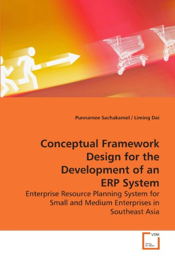 9783639161786: Conceptual Framework Design for the Development of an ERP System: Enterprise Resource Planning System for Small and Medium Enterprises in Southeast Asia