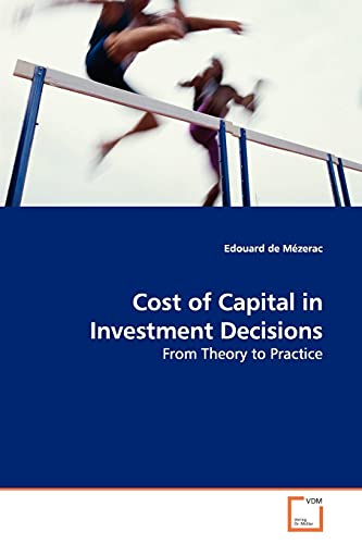 9783639161847: Cost of Capital in Investment Decisions: From Theory to Practice
