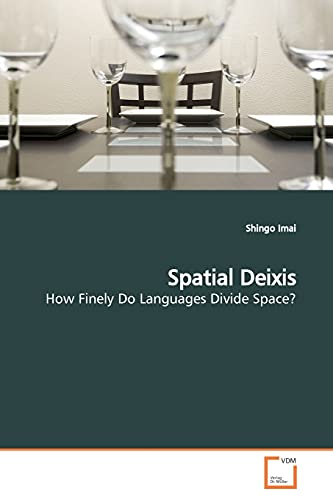 9783639161878: Spatial Deixis: How Finely Do Languages Divide Space?