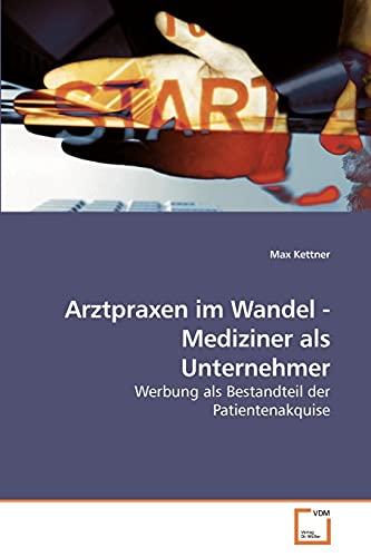 Arztpraxen im Wandel - Mediziner als Unternehmer: Max Kettner