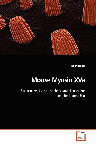 Mouse Myosin Xva: Erich Boger