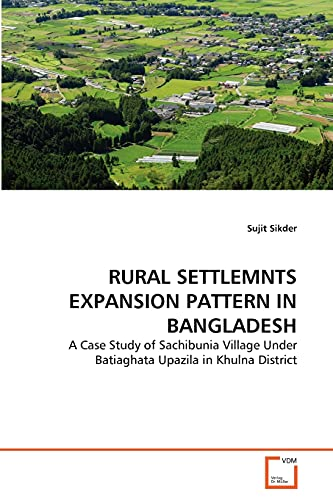 RURAL SETTLEMNTS EXPANSION PATTERN IN BANGLADESH: A: Sikder, Sujit