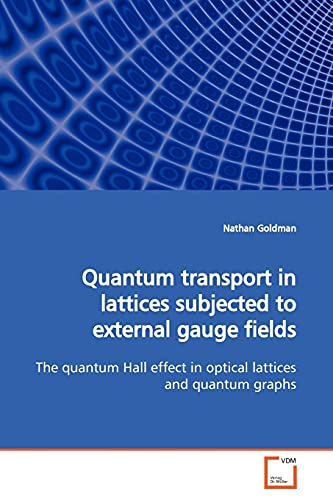 Quantum transport in lattices subjected to external gauge fields: The quantum Hall effect in ...