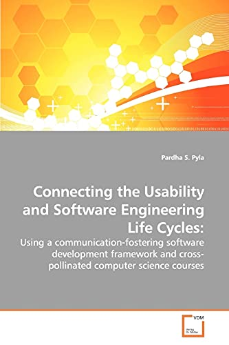 Connecting the Usability and Software Engineering Life Cycles:: Using a communication-fostering ...