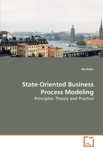 9783639164985: State-Oriented Business Process Modeling: Principles, Theory and Practice