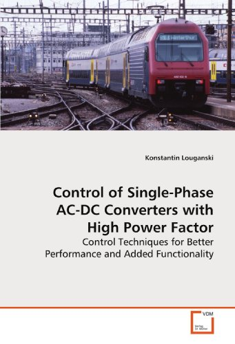 9783639165227: Control of Single-Phase AC-DC Converters with High Power Factor: Control Techniques for Better Performance and Added Functionality