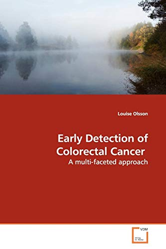 9783639165401: Early Detection of Colorectal Cancer: A multi-faceted approach