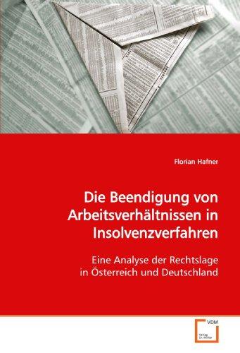 9783639165463: Die Beendigung von Arbeitsverhältnissen in Insolvenzverfahren: Eine Analyse der Rechtslage in Österreich und Deutschland (German Edition)