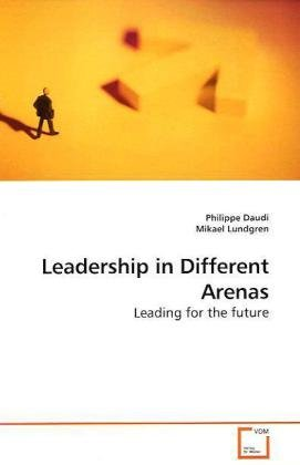 9783639166163: Leadership in Different Arenas: Leading for the future