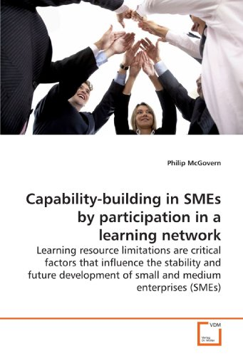 9783639166491: Capability-building in SMEs by participation in a learning network: Learning resource limitations are critical factors that influence the stability ... of small and medium enterprises (SMEs)