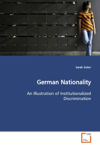 9783639166705: German Nationality: An Illustration of Institutionalized Discrimination