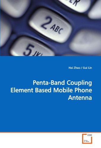 9783639167436: Penta-Band Coupling Element Based Mobile Phone Antenna