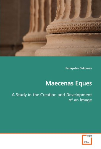 9783639167856: Maecenas Eques: A Study in the Creation and Development of an Image