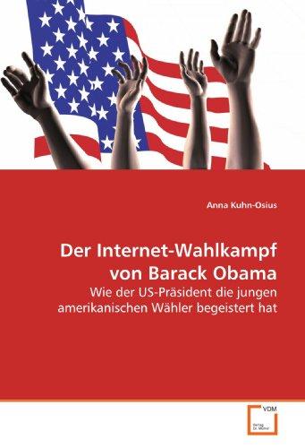 9783639168228: Der Internet-Wahlkampf von Barack Obama: Wie der US-Pr�sident die jungen amerikanischen W�hler begeistert hat
