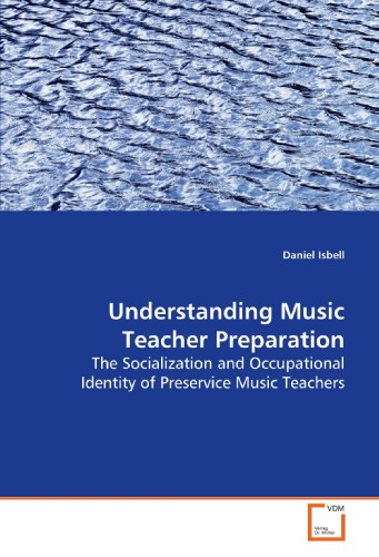 9783639168532: Understanding Music Teacher Preparation: The Socialization and Occupational Identity of Preservice Music Teachers