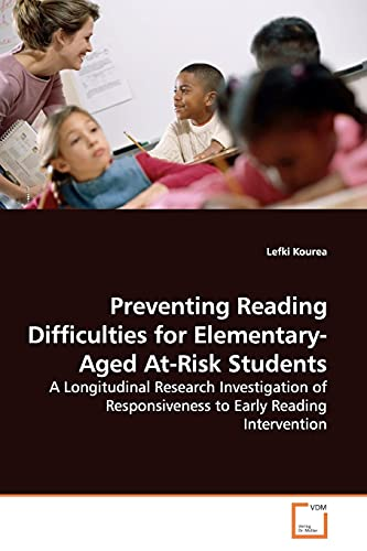 9783639168723: Preventing Reading Difficulties for Elementary-Aged At-Risk Students: A Longitudinal Research Investigation of Responsiveness to Early Reading Intervention